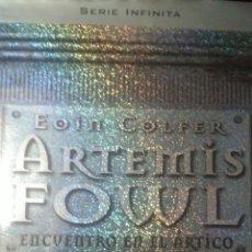 Libros de segunda mano: ARTEMIS FOWL. ENCUENTRO EN EL ÁRTICO. EOIN COLFER. SERIE INFINITA. MONTENA. 2002. CARTONÉ CON SOBREC. Lote 105298470