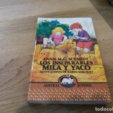 Libros de segunda mano: LOS INSEPARABLES MILA Y YACO. M.G. SCHMIDT. AUSTRAL JUVENIL. N° 125. 1990. ESPASA CALPE. Lote 105650183