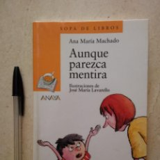 Libros de segunda mano: LIBRO - AUNQUE PAREZCA MENTIRA - INFANTIL - ANA MARIA MACHANDO. Lote 105774407