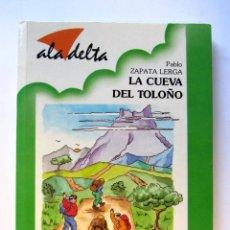 Libros de segunda mano: LA CUEVA DEL TOLOÑO. PABLO ZAPATA LERGA. ED LUIS VIVES 1999. ILUSTRADO. Lote 105818362