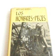 Libros de segunda mano: LOS HOMBRES -PECES ANTONIO RIBERA EDITORIAL JUVENTUD 1956.. Lote 105855695