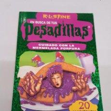 Libros de segunda mano: EN BUSCA DE TUS PESADILLAS Nº 6 : CUIDADO CON LA MERMELADA PURPURA - R.L. STINE / EDICIONES B. Lote 106058939