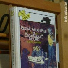 Libros de segunda mano: EL ESCARABAJO DE ORO - EDGAR ALAN POE (ANAYA TUS LIBROS PRIMERA EDICIÓN). Lote 106065015