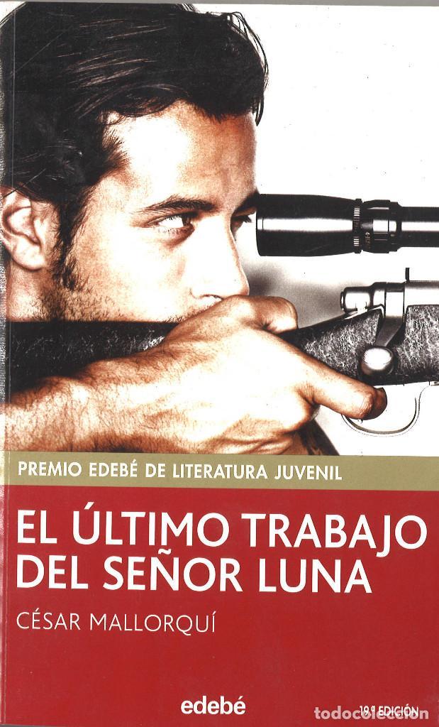 EL ULTIMO TRABAJO DEL SEÑOR LUNA. CESAR MALLORQUI (Libros de Segunda Mano - Literatura Infantil y Juvenil - Novela)