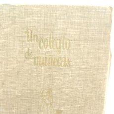 Libros de segunda mano: UN COLEGIO DE MUÑECAS PARA NIÑAS DE 8 A 12 AÑOS PILAR SEPÚLVEDA IL. MERCEDES LLIMONA ED. HYMSA 1951.. Lote 156002312