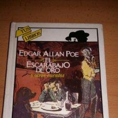 Libros de segunda mano: EL ESCARABAJO DE ORO. EDGAR ALLAN POE. TUS LIBROS. ANAYA. Lote 107360152