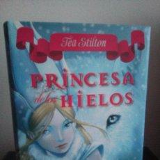 Libros de segunda mano: PRINCESA DE LOS HIELOS - TEA STILTON - DESTINO 2010. Lote 107442879