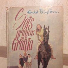 Libros de segunda mano: SEIS PRIMOS EN LA GRANJA. ENID BLYTON. 1968.. Lote 108824546