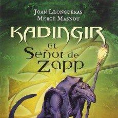 Libros de segunda mano: KADINGIR / EL SEÑOR DE ZAPP - JOAN LLONGUERAS / MERCE MASNOU . Lote 109391927