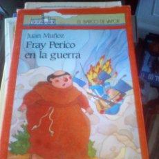 Libros de segunda mano: EL BARCO DE VAPOR - FRAY PERICO EN LA GUERRA - SM EDITORIAL 1993 / 9 AÑOS. Lote 109549031