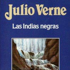 Libros de segunda mano: LAS INDIAS NEGRAS (JULIO VERNE). Lote 109620935