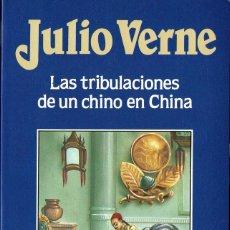 Libros de segunda mano: LAS TRIBULACIONES DE UN CHINO EN CHINA (JULIO VERNE). Lote 109621131