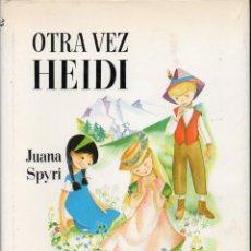 Libros de segunda mano: JUANA SPYRI : OTRA VEZ HEIDI (JUVENTUD, 1975) FORMATO GRANDE. Lote 110610963