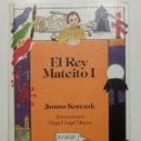 Libros de segunda mano: EL REY MATEITO I - JANUSZ KORCZAK - ANAYA - LAURIN - 1986. Lote 111189827
