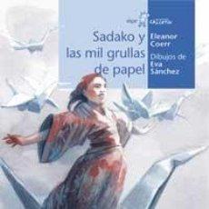 Libros de segunda mano: SADAKO Y LAS MIL GRULLAS DE PAPEL - COERR, ELEANOR. Lote 111309151