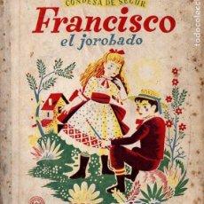 Libros de segunda mano: CONDESA DE SEGUR : FRANCISCO EL JOROBADO (AGUILAR, 1949) . Lote 111715239