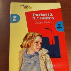 Libros de segunda mano: PORTAL 12, 2º CENTRO - ALICE VIEIRA. Lote 112111415