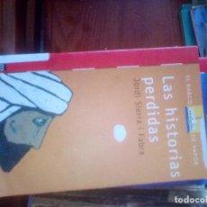 Libros de segunda mano: LAS HISTORIAS PERDIDAS . JORDI SIERRA I FABRA ( SM ) COMPARTIR LOTE. Lote 112223443
