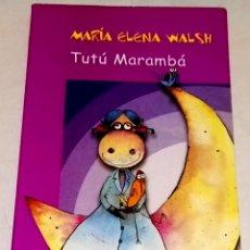 Libros de segunda mano: TUTÚ MARAMBÁ; MARÍA ELENA WALSH - ALFAGUARA 2001. Lote 112226755