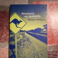 Libros de segunda mano: AVENTURA EN AUSTRALIA - TERESA ARTIGAS. Lote 112536255