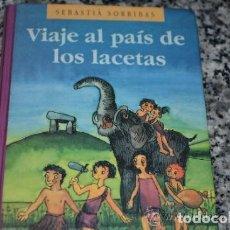 Libros de segunda mano: VIAJE AL PAÍS DE LOS LACETAS-SEBASTIÀ SORRIBAS-CÍRCULO DE LECTORES-1990 -REFGIMHAULEMGRRAGO. Lote 112794615