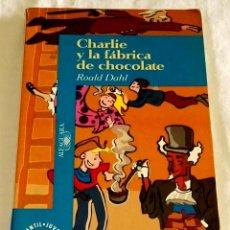 Libros de segunda mano: CHARLIE Y LA FÁBRICA DE CHOCOLATE; ROALD DAHL - ALFAGUARA 1996. Lote 113004887
