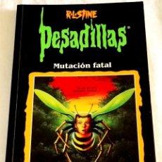 Libros de segunda mano: PESADILLAS, MUTACIÓN FATAL; R.L. STINE - EDICIONES B 1998. Lote 113008099