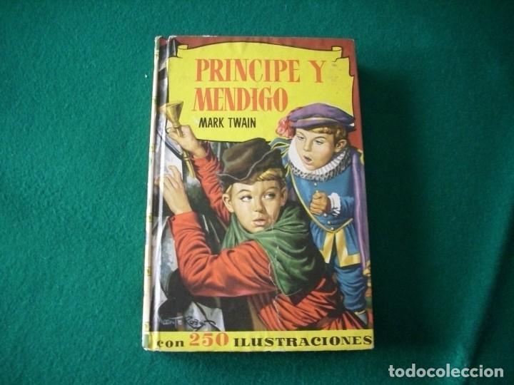 PRINCIPE Y MENDIGO - MARK TWAIN - EDITORIAL BRUGUERA S.A. AÑO 1959 (Libros de Segunda Mano - Literatura Infantil y Juvenil - Novela)