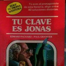 Libros de segunda mano: ELIGE TU PROPIA AVENTURA TU CLAVE ES JONÁS. Lote 113197918