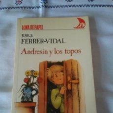 Libros de segunda mano: 76-ANDRESIN Y LOS TOPOS, JORGE FERRER-VIDAL, ANAYA 1986. Lote 113295987