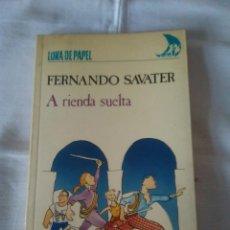 Libros de segunda mano: 73-A RIENDA SUELTA, FERNANDO SAVATER, ANAYA 1987 1º EDICCIONES. Lote 113367271