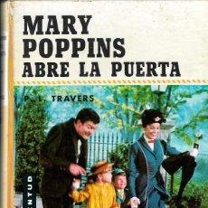 Libros de segunda mano: MARY POPPINS ABRE LA PUERTA - P.L.TRAVERS - COLECCIÓN JUVENTUD - EDT. JUVENTUD,S.A., 1967.. Lote 113513027