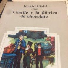 Libros de segunda mano - Charlie y la fábrica de chocolate Roald Dahl - 113628050