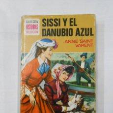Libros de segunda mano: SISSI Y EL DANUBIO AZUL. ANNE SAINT VARENT. COLECCION HISTORIAS SELECCION. Nº 9. BRUGUERA. TDK119. Lote 113907591