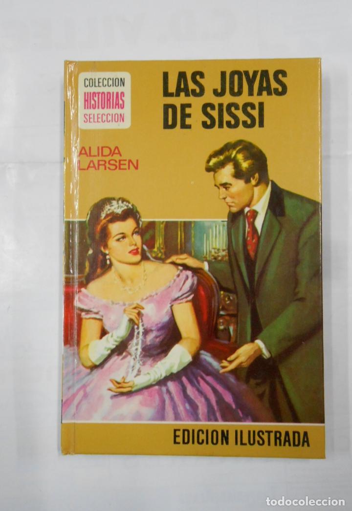 LAS JOYAS DE SISSI. ALIDA LARSEN. COLECCION HISTORIAS SELECCION. Nº 10. EDITORIAL BRUGUERA. TDK119 (Libros de Segunda Mano - Literatura Infantil y Juvenil - Novela)