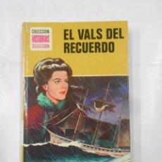 Libros de segunda mano: EL VALS DEL RECUERDO. COLECCION HISTORIAS SELECCION. Nº 17. SERIE SISSI EDITORIAL BRUGUERA. TDK119. Lote 113907943