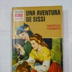 Libros de segunda mano: UNA AVENTURA DE SISSI. MARITZA HENSEN. COLECCION HISTORIAS SELECCION. Nº 7. SISSI BRUGUERA. TDK119. Lote 113908319
