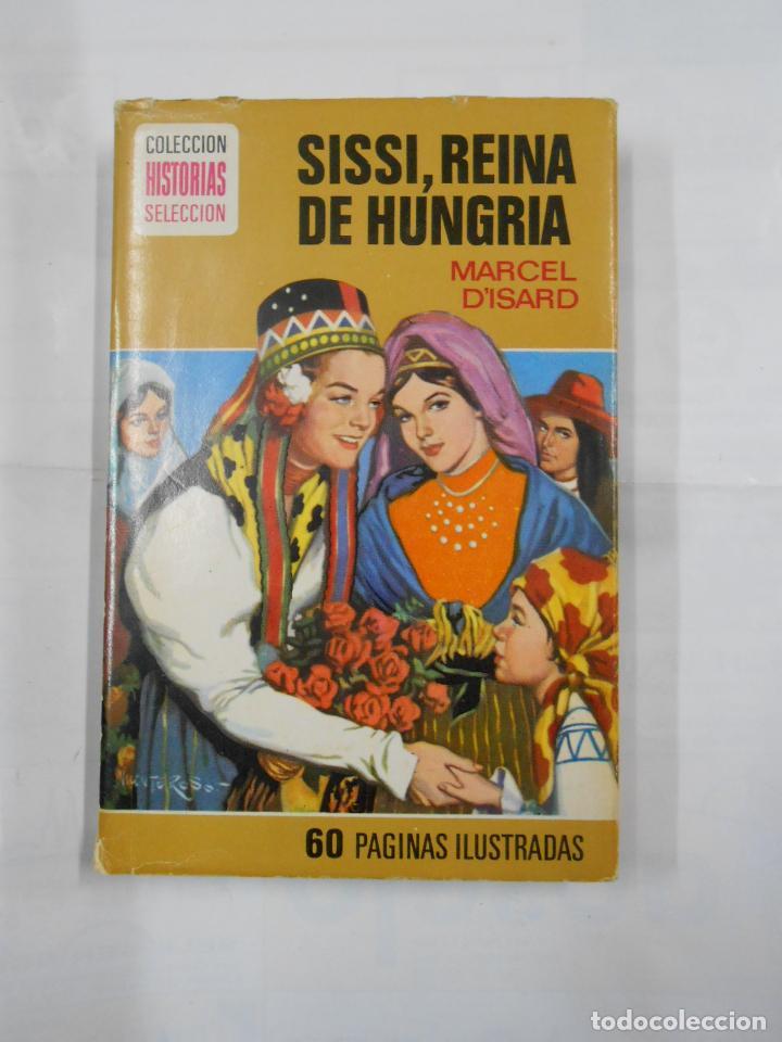 SISSI REINA DE HUNGRIA MARCEL D'ISARD COLECCION HISTORIAS SELECCION. Nº 3 EDITORIAL BRUGUERA. TDK119 (Libros de Segunda Mano - Literatura Infantil y Juvenil - Novela)