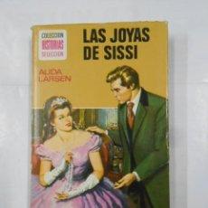 Libros de segunda mano: LAS JOYAS DE SISSI. ALIDA LARSEN. COLECCION HISTORIAS SELECCION Nº 10. EDITORIAL BRUGUERA. TDK119. Lote 113910175
