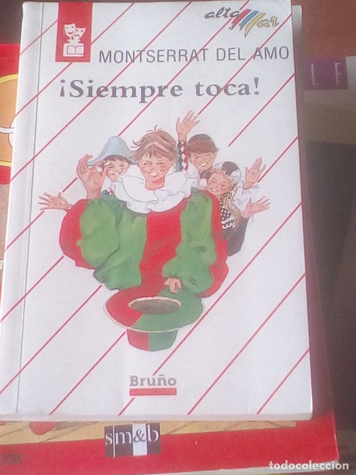 SIEMPRE TOCA. MONTSERRAT DEL AMO (Libros de Segunda Mano - Literatura Infantil y Juvenil - Novela)