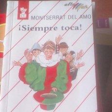 Libros de segunda mano: SIEMPRE TOCA. MONTSERRAT DEL AMO. Lote 114247871