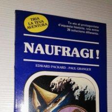 Libros de segunda mano: NAUFRAGI! TRIA LA TEVA AVENTURA TIMUN MAS. Lote 114647279