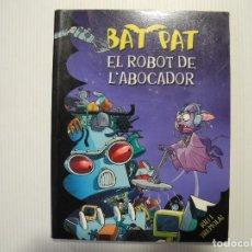 Libros de segunda mano: BATPAT. EL ROBOT DE L'ABOCADOR. ED. ESTRELLA POLAR. Lote 114713147