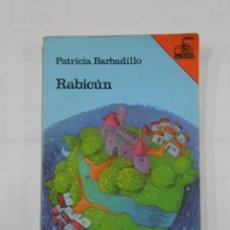 Second hand books - RABICUN. - PATRICIA BARBADILLO. EL BARCO DE VAPOR Nº 33. EDICIONES SM. TDK130 - 115072387