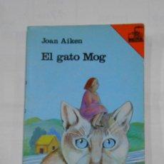 Libros de segunda mano: EL GAT MOG. - AIKEN, JOAN. EL BARCO DE VAPOR Nº 55. EDICIONES SM. TDK132. Lote 115078603