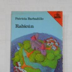 Second hand books - RABICUN. - PATRICIA BARBADILLO. EL BARCO DE VAPOR Nº 33. EDICIONES SM. TDK13 - 115087755