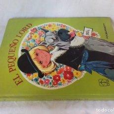 Libros de segunda mano: EL PEQUEÑO LORD-F H BURNETT-COLECCIÓN JOVENCITAS-ILUSTRACIONES MARIA PASCUAL-TORAY 1981. Lote 115270003