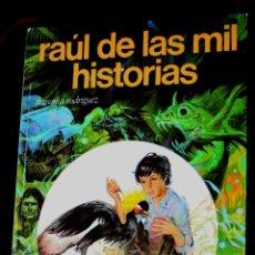 Libros de segunda mano: RAÚL DE LAS MIL HISTORIAS ( DE ARMONIA RODRÍGUEZ ). EXCELENTEMENTE ILUSTRADO POR FERNANDO FERNÁNDEZ. Lote 115375415