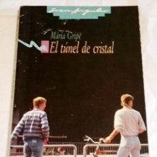 Libros de segunda mano: EL TÚNEL DE CRISTAL; MARÍA GRIPE - SM 1988. Lote 115468819