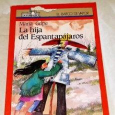Libros de segunda mano: LA HIJA DEL ESPANTAPÁJAROS; MARÍA GRIPE - SM 1995. Lote 115505647